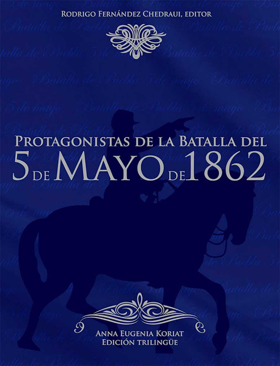 Protagonistas de la Batalla del 5 de Mayo de 1862 ...